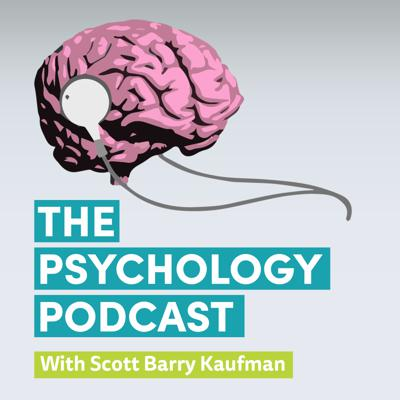 The Psychology Podcast with Scott Barry Kaufman | Mental Health, Human Nature, Happiness, Creativity, Peak Experience, and Society