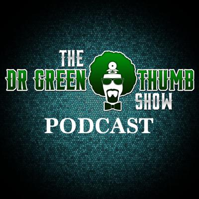 The Dr. Greenthumb Show Podcast