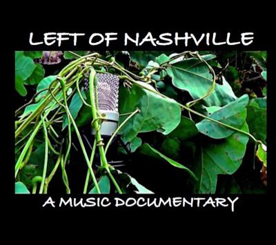 Left Of Nashville: A Music Documentary  DIY  Songwriting  Indie Music