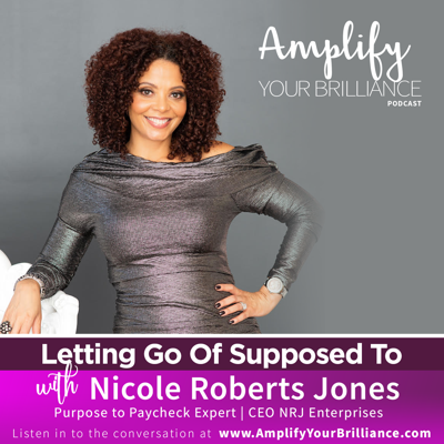 Cover art for S3E17: Letting Go Of Supposed To with Nicole Roberts Jones