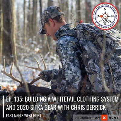 Cover art for Ep. 135: Building a Whitetail Clothing System and 2020 Sitka Gear with Chris Derrick