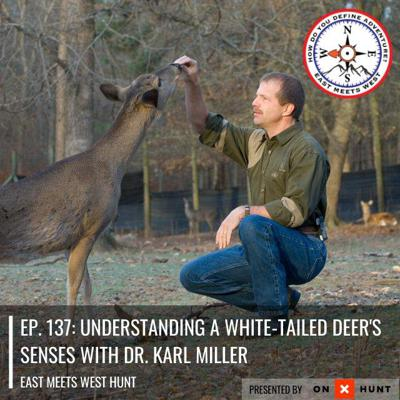 Cover art for Ep. 137: Understanding a White-tailed Deer's Senses with Dr. Karl Miller