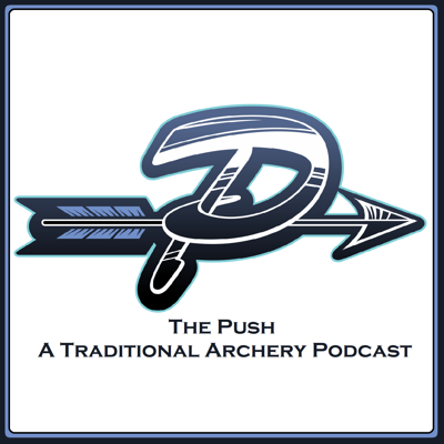 The Push - A Traditional Archery Podcast is intended to help expedite the traditional archery learning curve. Whether you're into bowhunting with a recurve or longbow, competition, or just enjoy the art of archery, this podcast will have something for everyone.