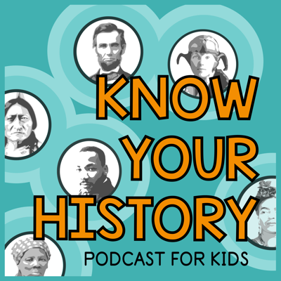 Know Your History is a history podcast for kids about notable people and events from the past. We want to help kids build their background knowledge so that they can make more connections and engage in their world.