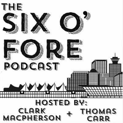 The Six O' Fore Podcast