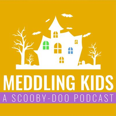 Meddling Kids Podcast - A Groovy Review of Scooby Doo