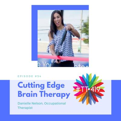 Cover art for Cutting Edge Brain Therapy w/Danielle Nelson, OT and Natural Spring Lawn Care Bonus! Ep. 54
