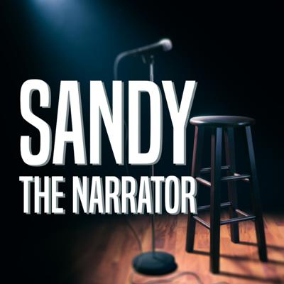 Sandy the Narrator