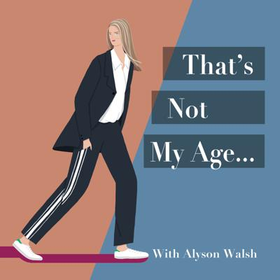 That's Not My Age has gained a global following for it's honest, in-depth interviews with extraordinary women of style and substance. Now we're letting you listen in to the conversations with a new podcast series. With special guests, we'll chat honestly about getting older, changing careers, finding success and why we wear what we wear. Expect lively conversations, inspiring stories and practical advice for midlife and beyond.The series is hosted by acclaimed fashion editor, author and founder of That's Not My Age, Alyson Walsh, who strongly believes that it's not about age, it's about style. • Producer and sound engineer: Linda Ara-Tebaldi • Host: Alyson Walsh • Artwork: Ayumi Takahashi • Music: David Schweitzer • Digital assistant: Helen Johnson