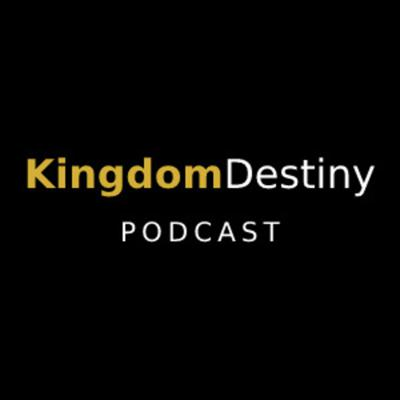 KingdomDestiny's Sermon Podcast