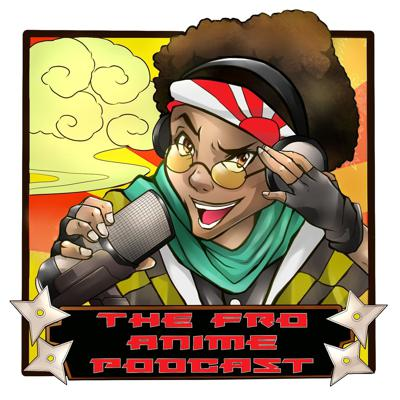 The Fro Anime Podcast