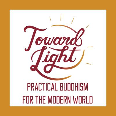A weekly podcast exploring early Buddhist teachings and how they apply to 21st century life. Kate Spina is trained to share Buddhist teachings in the Theravada lineage. IG: @towardlight108www.towardlight.netinfo@towardlight.netToward Light is committed to continuing the tradition of the Buddha by making Early Buddhist teachings accessible to all who are interested in them. We offer multiple tools to help people cultivate and maintain a meditation practice and a spiritually-oriented life. Toward Light was founded to fill a gap in Early Buddhist meditation offerings, which have often been passed down through patriarchal lineage, and do not always take feminist and 21st century perspectives into account.
