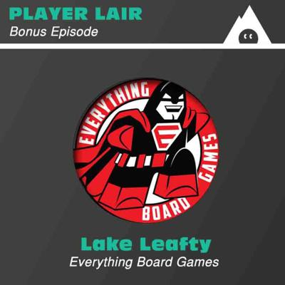 Cover art for Bonus Episode: Lake Leafty and Everything Board Games