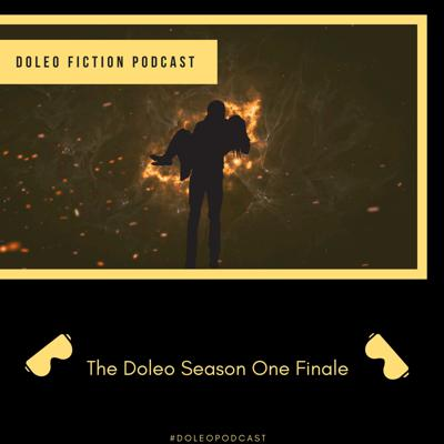 Cover art for Doleo - Episode 27 - Season One Finale (Through the Fire Part 2 of 2)