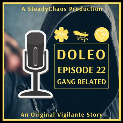 Cover art for Doleo - Episode 22 - Gang Related
