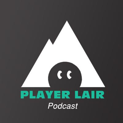 Player Lair Podcast