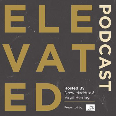 Welcome to the Elevated podcast with Drew Maddux and Virgil Herring. Elevated is a motivational book for anyone looking to elevate their life and to be the best possible version of themselves. It is a collection of bite-sized chapters of encouragement to propel readers beyond average and into a mindset held by the greatest leaders in sports, business, relationships, and life. Far beyond pie-in-the-sky thinking, Drew Maddux and Virgil Herring compile their observations of the wildly successful individuals and teams whom they have coached, consulted, and mentored. There's no need to wander aimlessly hoping for a breakthrough to your own success when Virgil and Drew offer streamlined traits and guidelines that you can apply today to begin or alter your path toward greatness. Allow the heart that beats within the words of this book to elevate your life to the greatness that already lies within you!This podcast is produced by Akers Media Solutions.