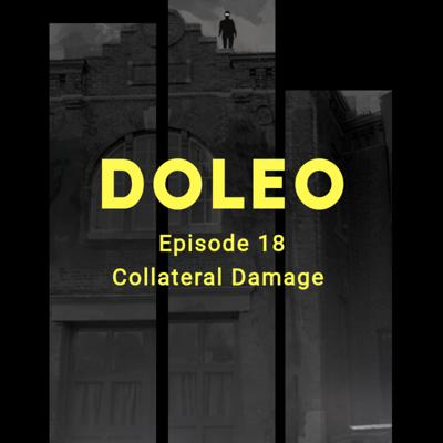 Cover art for Doleo - Episode 18 - Collateral Damage