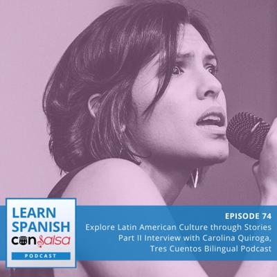 Cover art for Explore Latin American Culture through Stories Pt. II (Interview with Carolina Quiroga, Tres Cuentos)⏵74