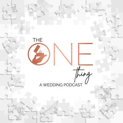 The One Thing: A Wedding Podcast