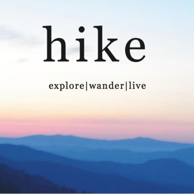 Hike is a podcast that shares the stories of people and places that inspire us to explore, wander, and live.