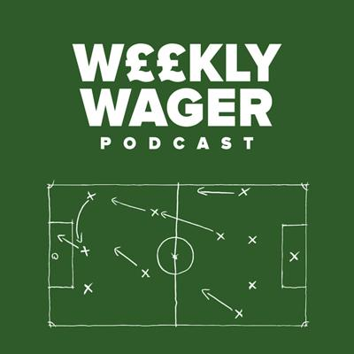 Weekly Wager Podcast