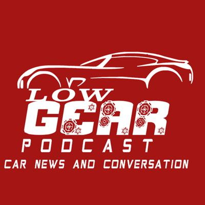 Low Gear Podcast