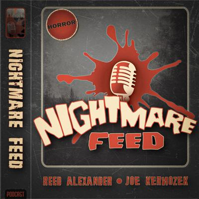 Thank you for joining us here on the NightmareFeed.  Hosted by Joe Kernozek and Horror Author Reed Alexander.  A little about how we intend to get under your skin.  Me and Joe are huge horror heads from way back in the days but with interestingly separate and unique tastes in horror.  While I'm better known for my brash, foulmouthed horror review, which celebrates violence and entertainment, Joe is more a fan of the subtle and the imposing.  We very frequently part ways on horror which should make for some interesting debates during our weekly podcast. Every Monday, we'll release a horror themed podcast discussing last weeks news, events and developments in horror, then give our astute opinion on these thing.