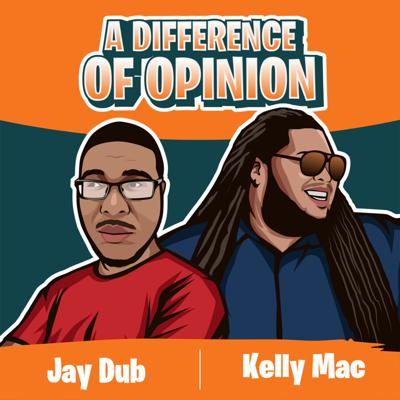 Welcome to A Difference of Opinion! Join host Kelly Mac and Jay Dub as they discuss relevant topics through lens of two sophisticated and savvy individuals. Throughout the conversation Mac and Dub will highlight, debate and offer up their unique opinion on topics such as pop culture, music, politics, social media and current events.