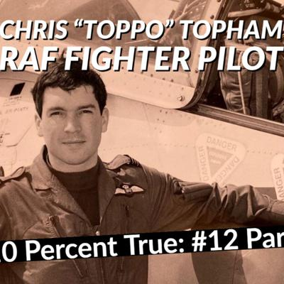Cover art for 10 Percent True #12 P1 - Chris Topham, Fighter Pilot and F-117 Stealth Fighter Exchange Pilot