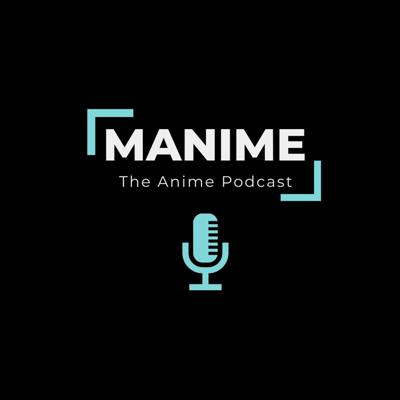 MANIME The Anime Podcast
