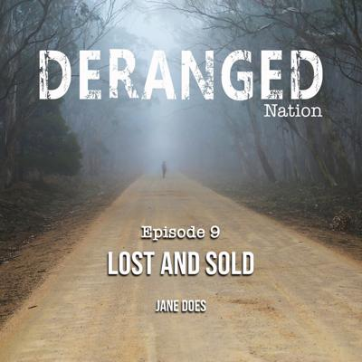 Cover art for Deranged Nation - Episode 9 - Lost and Sold