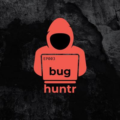 Cover art for EP003 bug huntr - Tips and tricks from a huntr sheriff