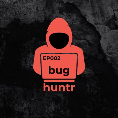 Cover art for EP002 Bug huntr -