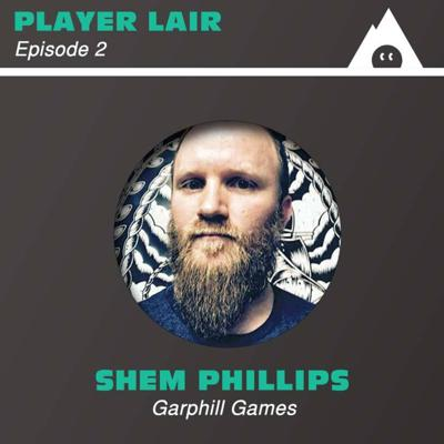 Cover art for Episode 2: Garphill Games and Shem Phillips