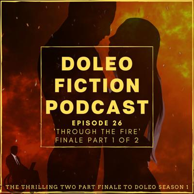 Cover art for Doleo - Episode 26 - Through The Fire (1 of 2)
