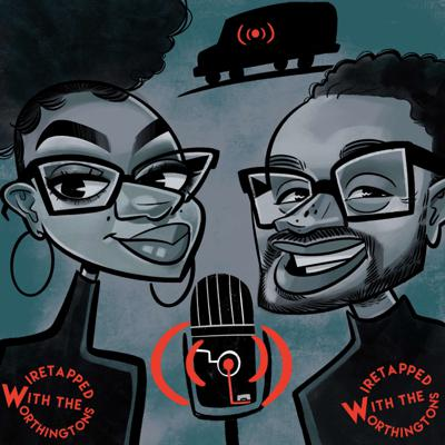 WIRETAPPED with the WORTHINGTONS