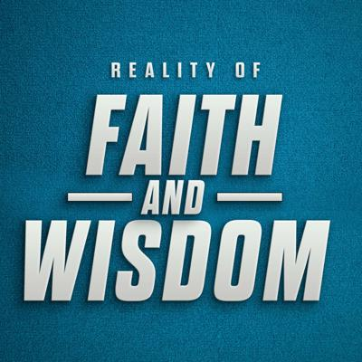Reality of Faith and Wisdom