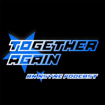 Together Again: An *NSYNC Podcast