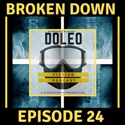 Cover art for Doleo - Episode 24 - Broken Down