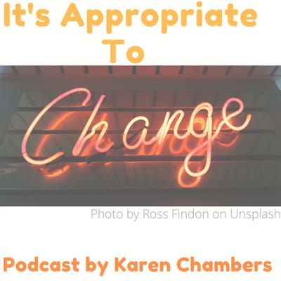 Karen Chambers's Podcast - It's Appropriate