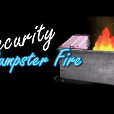 Security Dumpster Fire