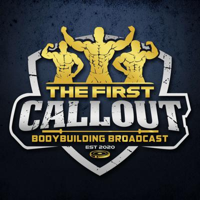 The First Callout is a show for the fans of all the divisions in bodybuilding, from amateur to professional. Each week we'll feature informative topics, interviews, and listener questions and answers, from athletes, entrepreneurs, industry experts and beyond. Hosted by Adam Alkusari, a competitive bodybuilder, coach, and fan of the sport. Our goal is a healthy balance of information, entertainment, and love for the sport of bodybuilding!