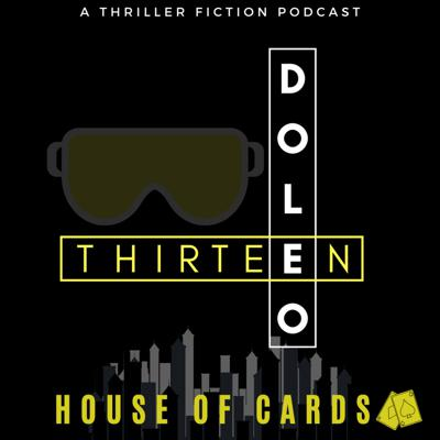 Cover art for Doleo - Episode 13 - House of Cards