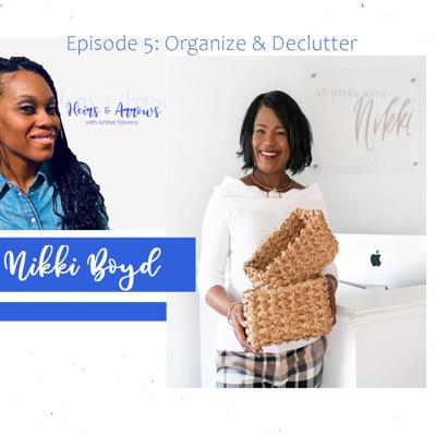 Cover art for Organizing & Decluttering with Nikki Boyd