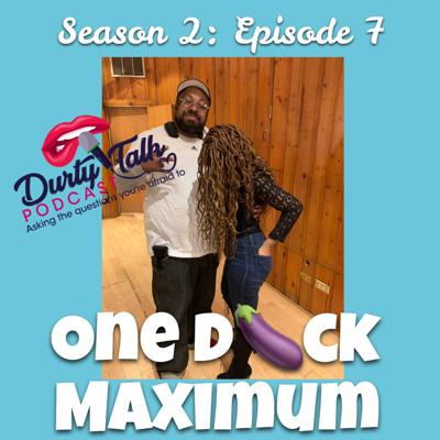 Cover art for One D*ck Maximum - S2:E7
