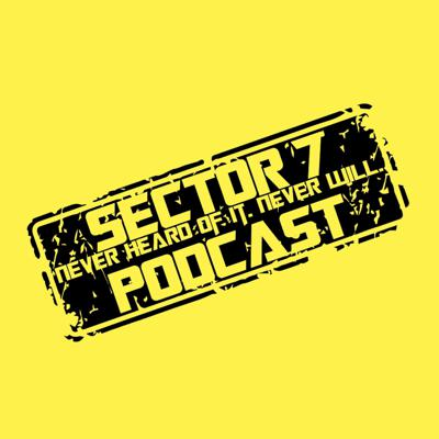 Sector 7 Podcast