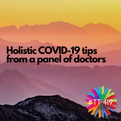 Cover art for Holistic COVID-19 Tips from a Panel of Doctors