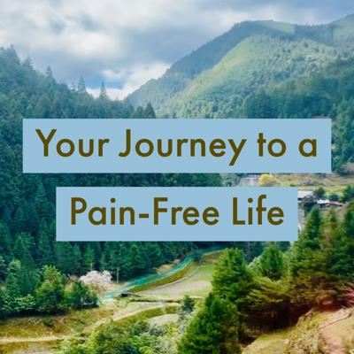 Your Journey to a Pain Free Life