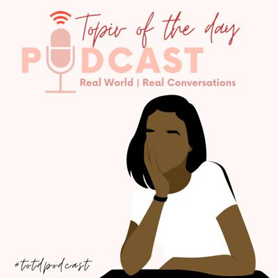 Topic of the day Podcast